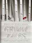 Philip Pullman Grimms Fairytales